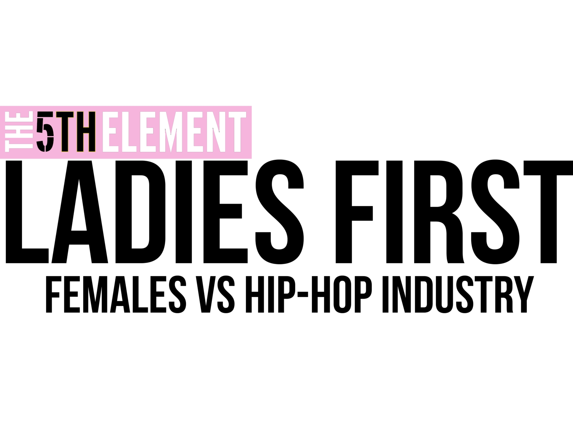 Ladies First: Females Vs. Hip-Hop Industry