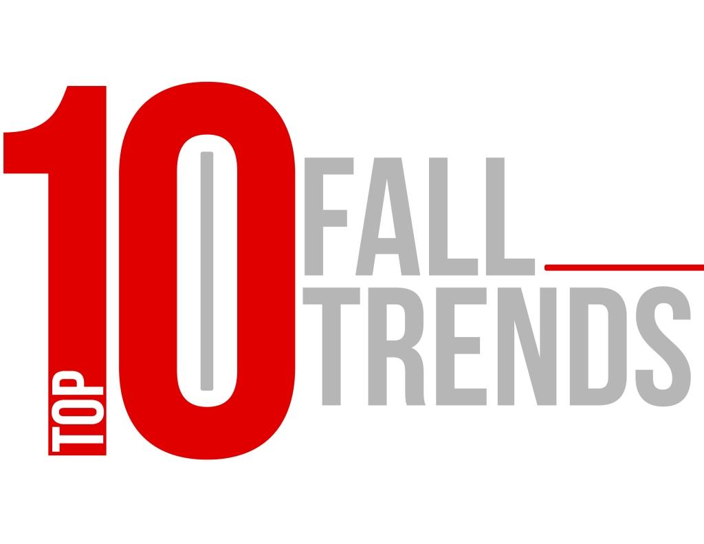Top Ten Fall Trends